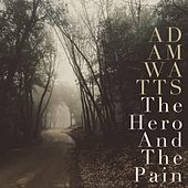 The Hero and the Pain by Adam Watts