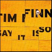 Play & Download Say It Is So by Tim Finn | Napster