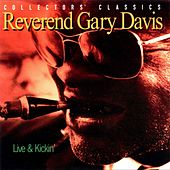 Play & Download Live and Kickin' by Reverend Gary Davis | Napster