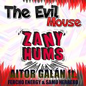 Play & Download The Evil Mouse (feat. Fercho Energy & Samu Herrero) by Aitor Galan | Napster