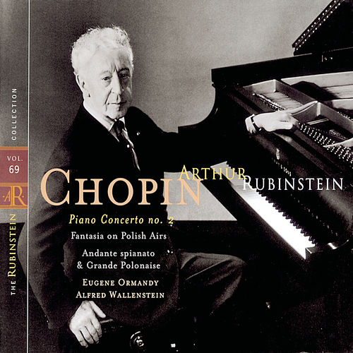 Play & Download Rubinstein Collection, Vol. 69: All Chopin: Concerto No. 2, Fantasia on Polish Airs, Andante spianato & Grande Polonaise by Arthur Rubinstein   Napster
