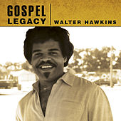 Play & Download Gospel Legacy - Walter Hawkins by Walter Hawkins | Napster