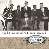 Play & Download Platinum Praise - Fred Hammond & Commissioned by Fred Hammond | Napster