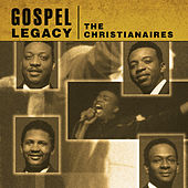 Gospel Legacy - Christianaires by The Christianaires
