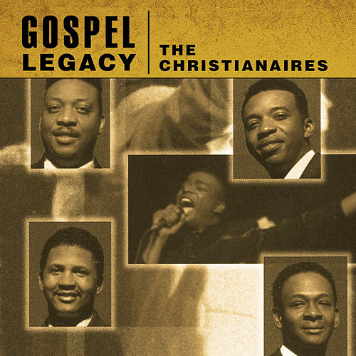 Play & Download Gospel Legacy - Christianaires by The Christianaires | Napster