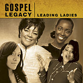 Gospel Legacy - Leading Ladies by Various Artists