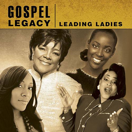 Play & Download Gospel Legacy - Leading Ladies by Various Artists | Napster