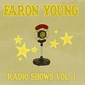Play & Download Radio Shows Vol. 1 by Faron Young | Napster