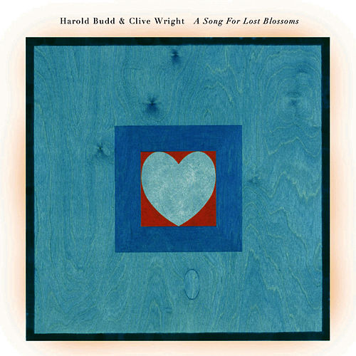 Play & Download A Song for Lost Blossoms by Harold Budd | Napster