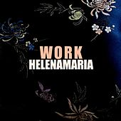 Play & Download Work by HelenaMaria | Napster