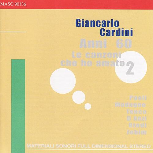Play & Download D Anzi, Modugno, Bindi, Paoli, Tenco, Jobim: Anni 60 le Canzoni Che Ho Amato 2 by Giancarlo Cardini | Napster