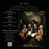 En Trio: French Baroque Trio Sonatas by The Hanoverian Ensemble