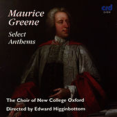 Play & Download Maurice Greene, Select Anthems by The Choir Of New College Oxford | Napster