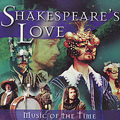 Play & Download Shakespeare and Love - Music Of The Time by Various Artists | Napster