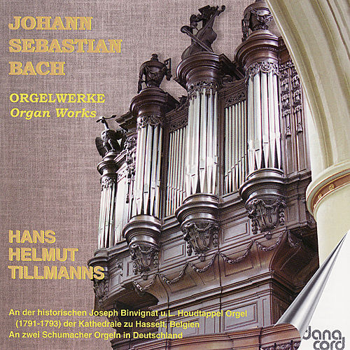 Play & Download J.S. Bach: Orgelwerke by Hans Helmut Tillmanns | Napster