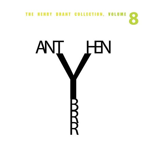 Play & Download The Henry Brant Collection, Vol. 8 by Various Artists | Napster