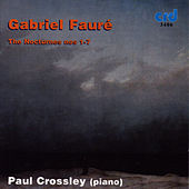 Play & Download Fauré: The Nocturnes Nos 1-7 by Paul Crossley | Napster
