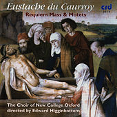 Eustache du Caurroy: Requiem Mass & Motets by The Choir Of New College Oxford