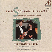 Enescu: Sonata No. 3 - Dohnányi: Sonata for Violin and Piano - Janáček: Sonata for Violin and Piano by The Weilerstein Duo