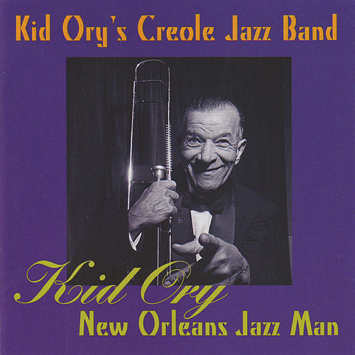 Kid Ory New Orleans Jazz Man by Kid Ory's Creole Jazz Band