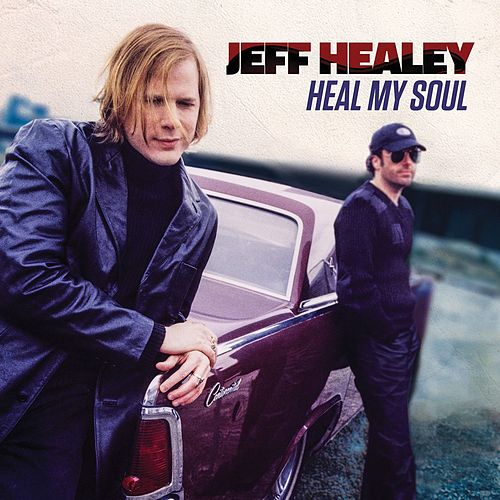 Play & Download Heal My Soul by Jeff Healey | Napster