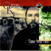 Time Will Tell by Glenn Kaiser