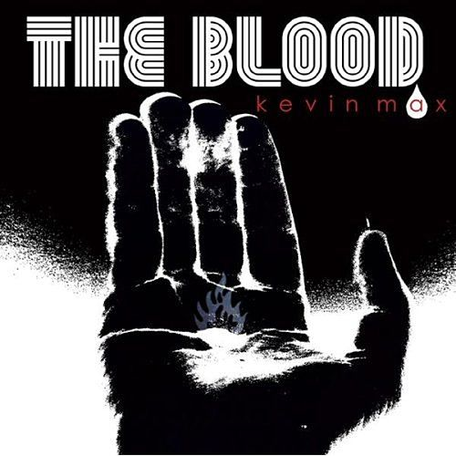 Play & Download The Blood by Kevin Max | Napster