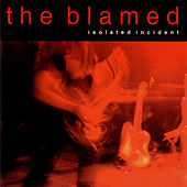 Play & Download Isolated Incident by The Blamed | Napster