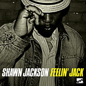 Play & Download Feelin' Jack by Shawn Jackson | Napster