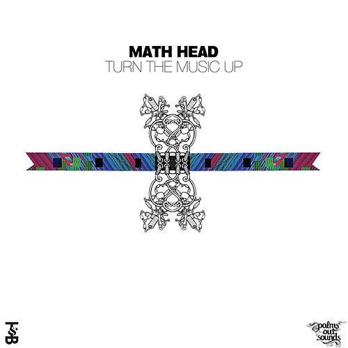 Play & Download Turn The Music Up by Math Head | Napster