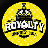Play & Download Royalty : Unruly Records vs. T & A Records by Various Artists | Napster