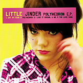 Play & Download Polyhedron E.P. by Little Jinder | Napster