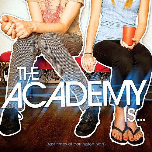 Play & Download Fast Times At Barrington High by The Academy Is. . . | Napster
