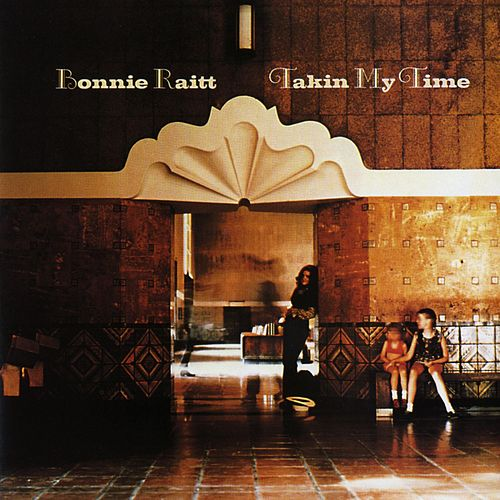 Play & Download Takin' My Time by Bonnie Raitt | Napster