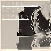 Youth Novels by Lykke Li