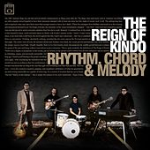 Rhythm, Chord & Melody by The Reign Of Kindo