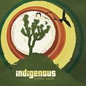 Play & Download Broken Lands by Indigenous | Napster