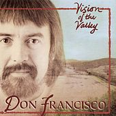 Play & Download Vision Of The Valley by Don Francisco | Napster