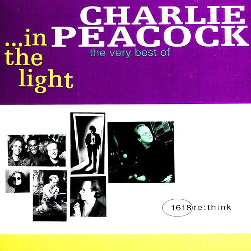 Play & Download In The Light - The Very Best Of... by Charlie Peacock | Napster