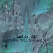 Play & Download Flawless Dust by Garrison Fewell | Napster