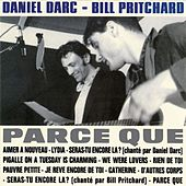 Play & Download Parce Que by Daniel Darc | Napster