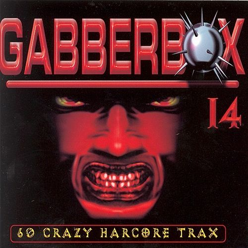Play & Download Gabberbox 14 '60 Crazy Hardcore Tracks' by Various Artists | Napster