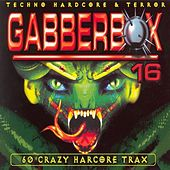 Play & Download Gabberbox 16 - 60 Crazy Hardcore Tracks by Various Artists | Napster
