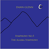 Play & Download Symphony No. 5 the Alaska Symphony by Dann Glenn | Napster