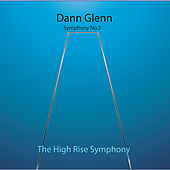 Play & Download Symphony No. 3 the High Rise Symphony by Dann Glenn | Napster