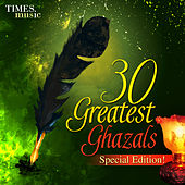 Play & Download 30 Greatest Ghazals - Special Edition! by Various Artists | Napster