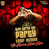 Play & Download Aise Karte Hain Party (Trap Remix) - Single by Hard Kaur | Napster
