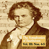 Play & Download The Symphonies of Beethoven, Vol. III: Nos. 4-5 by Royal Philharmonic Orchestra | Napster