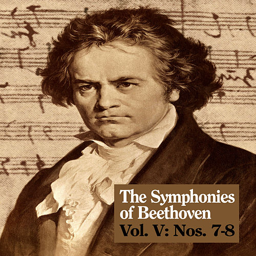 The Symphonies of Beethoven, Vol. V: Nos. 7-8 by Royal Philharmonic Orchestra