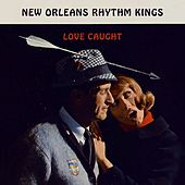Play & Download Love Caught by New Orleans Rhythm Kings | Napster